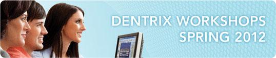 Dentrix Workshops Spring 2012