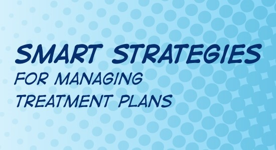Smart Strategies for Managing Treatment Plans